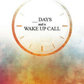 ____ Days And A Wake Up
