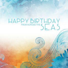 Happy Birthday Across The Seas