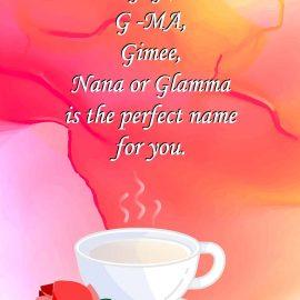 Mom, Gigi, Gimee, Glamma