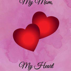 Mom, My Heart