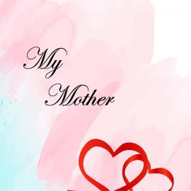 Mother's day, My Mother